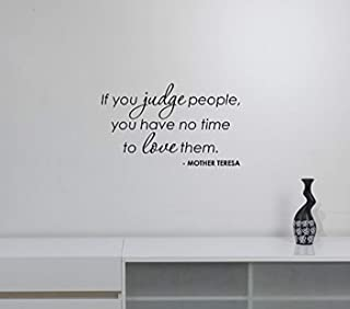 Wall Vinyl Decal If You Judge People You Have No Time To Love Them Mother Teresa Quote Lettering Inspirational Religion Catholic Nun Motivational Saying Room Vinyl Decor Sticker Home Art Print BR7042
