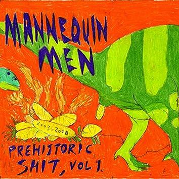 Prehistoric Shit, Vol. 1 (Rare and Unimpressive 2003-2008 A.D.)