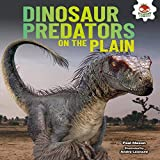 Dinosaur Predators on the Plain (Dinosaurs Rule)