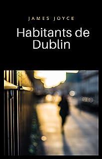 Habitants de Dublin (traduit) (French Edition)