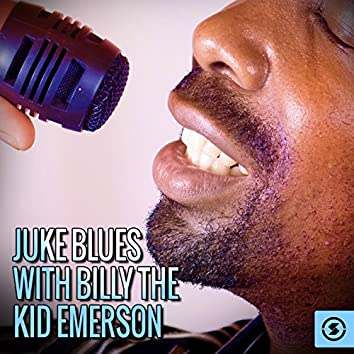 Juke Blues with Billy The Kid Emerson
