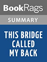 Summary & Study Guide This Bridge Called My Back by Cherrie Moraga
