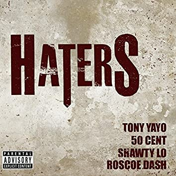 Haters (feat. 50 Cent, Roscoe Dash & Shawty Lo)