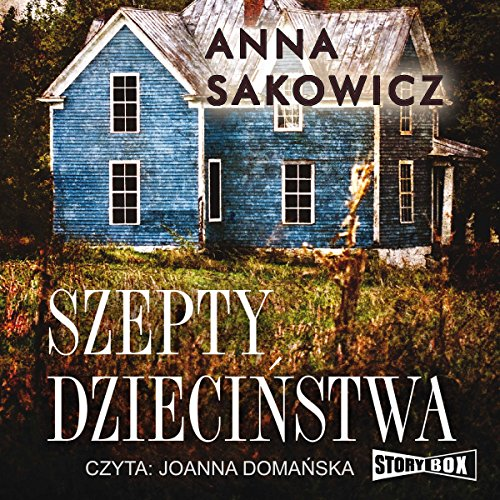 Szepty dziecinstwa                   By:                                                                                                                                 Anna Sakowicz                               Narrated by:                                                                                                                                 Joanna Domanska                      Length: 11 hrs and 16 mins     1 rating     Overall 5.0