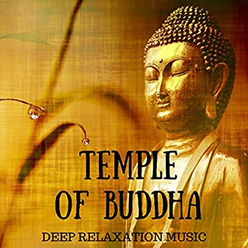Temple Of Buddha: Mindfulness Therapy, Deep Relaxation Music for Stress Reduction, Perfect harmony with Soothing Spiritual Sounds