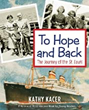 To Hope and Back: The Journey of the St. Louis (A Holocaust Rembrance Book for Young Readers 10) (English Edition)