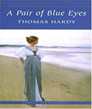 A Pair of Blue Eyes - Thomas Hardy (ANNOTATED) Full Version of Great Classics Work