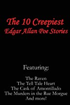 The 10 Creepiest Edgar Allan Poe Stories (featuring The Raven, The Tell Tale Heart, The Cask of Amontillado, The Murders in the Rue Morgue and more!)