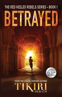 Betrayed: An award winning suspense novel (Red Heeled Rebels)