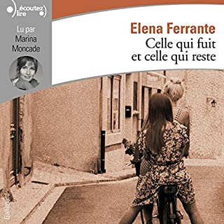 Celle qui fuit et celle qui reste     L'amie prodigieuse 3              Written by:                                                                                                                                 Elena Ferrante                               Narrated by:                                                                                                                                 Marina Moncade                      Length: 13 hrs and 44 mins     7 ratings     Overall 4.6