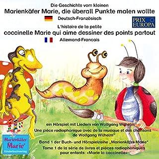 Die Geschichte vom kleinen Marienkäfer Marie, die überall Punkte malen wollte. Deutsch-Französisch Titelbild