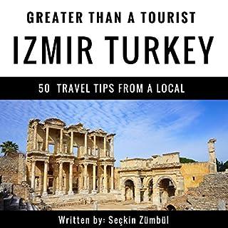 Greater Than a Tourist: Izmir, Turkey audiobook cover art