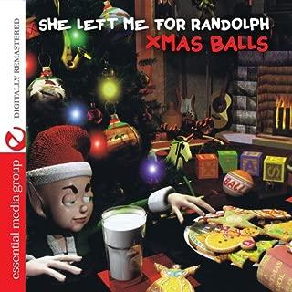 She Left Me For Randolph Digitally Remastered