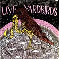 Five Live Yardbirds : Recorded Live at the Marquee Club London