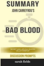 Summary: John Carreyrou's Bad Blood: Secrets and Lies in a Silicon Valley Startup (Discussion Prompts)