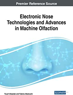 Electronic Nose Technologies and Advances in Machine Olfaction (Advances in Computer and Electrical Engineering)
