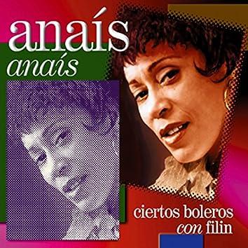 Anaís Anaís - Ciertos Boleros Con Filin (Remasterizado)