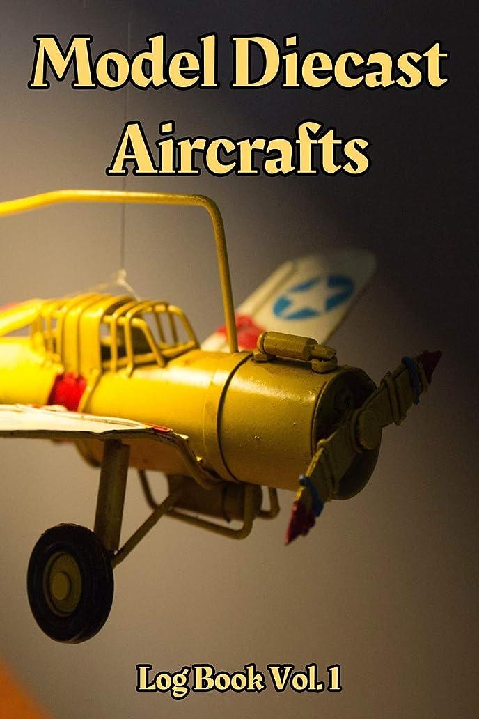 一流大騒ぎ抜け目がないModel Diecast Aircrafts Log Book Vol. 1: 6