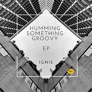 Humming Something Groovy EP