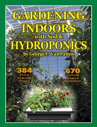 Gardening Indoors With Soil Hydroponics Kindle Edition By Van Patten George F Crafts Hobbies Home Kindle Ebooks Amazon Com