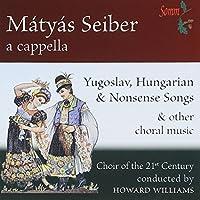Yugoslav: Hungarian & Nonsense Songs & Other by MATYAS SEIBER (2012-06-12)