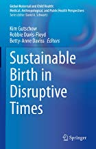 Sustainable Birth in Disruptive Times (Global Maternal and Child Health) (English Edition)