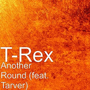 Another Round (feat. Tarver)