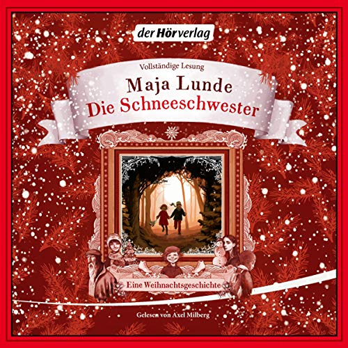 Die Schneeschwester     Eine Weihnachtsgeschichte              By:                                                                                                                                 Maja Lunde                               Narrated by:                                                                                                                                 Axel Milberg                      Length: 3 hrs and 40 mins     Not rated yet     Overall 0.0