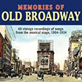 Memories Of Old Broadway: 60 Vintage Recordings of Songs From The Musical Stage
