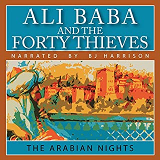 Ali Baba and the Forty Thieves                   By:                                                                                                                                 The Arabian Nights                               Narrated by:                                                                                                                                 B. J. Harrison                      Length: 1 hr and 38 mins     491 ratings     Overall 4.4