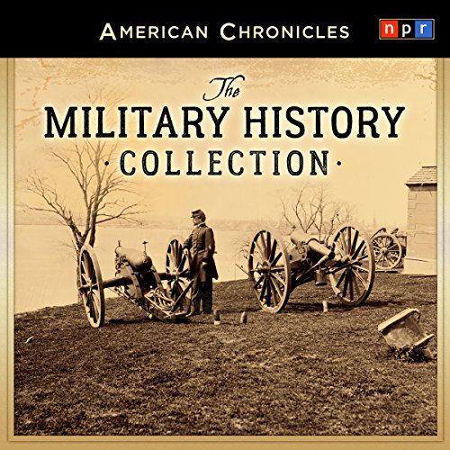 NPR American Chronicles: The Military History Collection audiobook cover art
