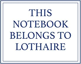 This Notebook Belongs to Lothaire
