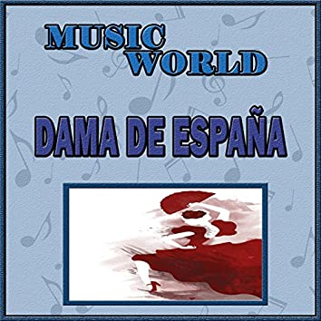 Music World, Dama de España