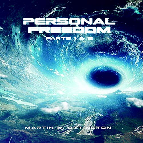 Personal Freedom: Parts 1 & 2 Audiobook By Martin K. Ettington cover art
