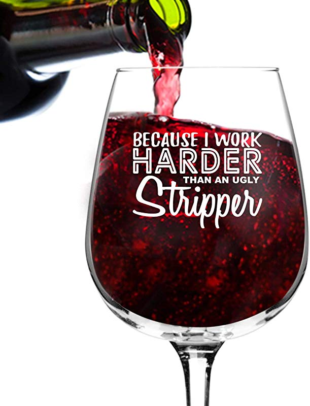 Work Harder Than A Stripper Wine Glass 12 75 Oz Novelty Wine Gifts For Women Wine Lover Glass W Funny Sayings Unique Birthday Present Wine Gift For Her Wife Friend Gag Gift For Mom USA Made