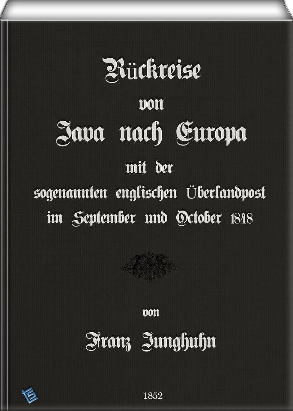 財布辞任無駄だRückreise von Java nach Europa mit der sogenannten englischen überlandpost im September und October 1848 (German Edition)