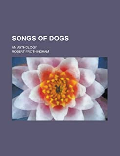Songs of Dogs; An Anthology