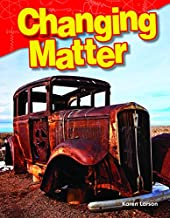 Teacher Created Materials - Science Readers: Content and Literacy: Changing Matter - Grade 3 - Guided Reading Level O