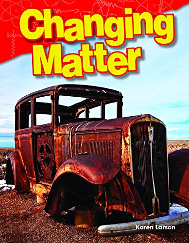 Teacher Created Materials - Science Readers: Content and Literacy: Changing Matter - Grade 3 - Guided Reading Level O ~ TOP Books