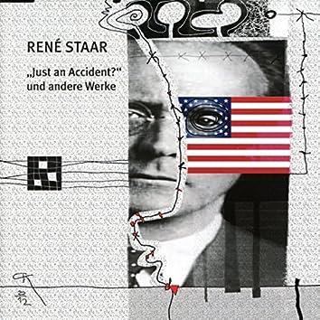 """René Staar: """"Just An Accident?"""" und andere Werke (Live)"""