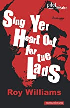 Sing Yer Heart Out for the Lads (Modern Plays)