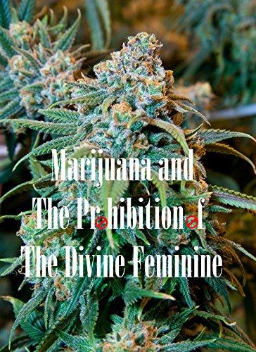 Marijuana and The Prohibition of The Divine Feminine by [Ethan Indigo Smith, James Campbell]