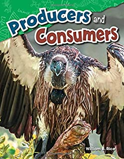 Teacher Created Materials - Science Readers: Content and Literacy: Producers and Consumers - Grade 4 - Guided Reading Level Q