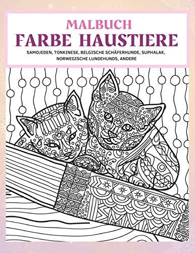 Farbe Haustiere - Malbuch - Samojeden, Tonkinese, Belgische Schäferhunde, Suphalak, norwegische Lundehunds, andere