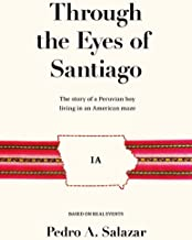 Through the Eyes of Santiago: The story of a Peruvian boy living in an American maze