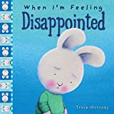 When I'm Feeling Disappointed