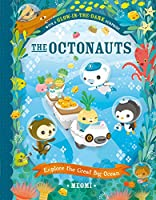 The Octonauts Explore the Great Big Ocean: With Glow-in-the-Dark Surprise