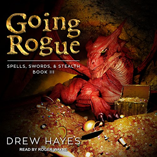 Going Rogue     Spells, Swords, & Stealth Series, Book 3              Written by:                                                                                                                                 Drew Hayes                               Narrated by:                                                                                                                                 Roger Wayne                      Length: 15 hrs and 19 mins     45 ratings     Overall 4.8