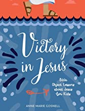 Victory in Jesus: Bible Object Lessons about Jesus for Kids