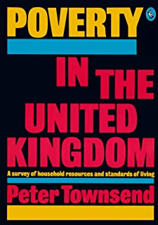 Poverty in the United Kingdom: A Survey of Household Resources and Standards of Living (Peregrine Books)